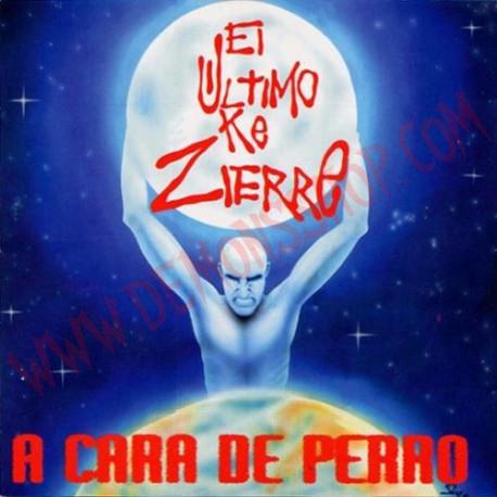 CD El Ultimo ke Zierre - a cara de perro