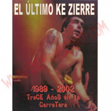 Libro El Ultimo Ke Zierre - (1989-2002) Trece años en la Carretera