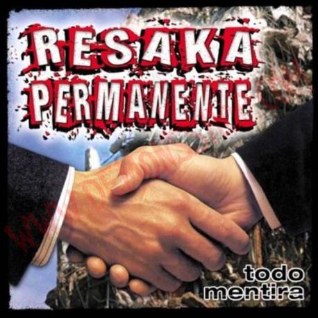 CD Resaka permanente - Todo mentira