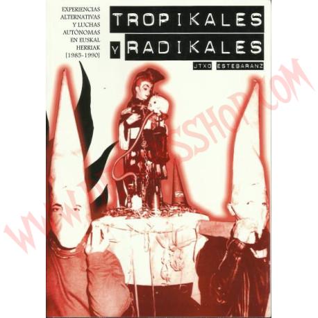 Libro TROPIKALES Y RADIKALES. Experiencias alternativas y luchas autonomas en Euskal Herriak (1985-1990)