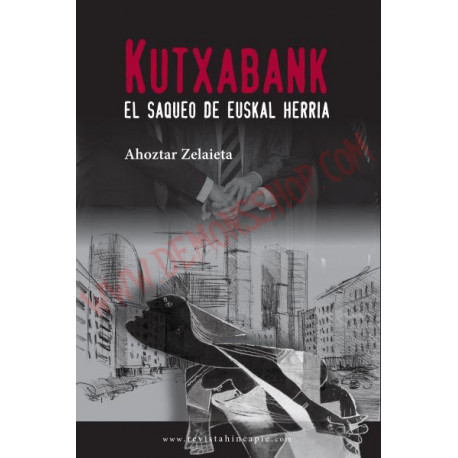 Libro Kutxabank, el saqueo de Euskal Herria