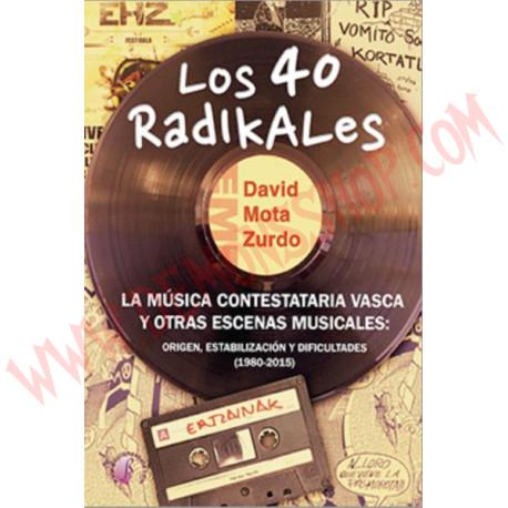 Libro LOS 40 RADIKALES. La música contestataria vasca y otras escenas musicales
