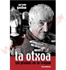 Libro La Otxoa . sin plumas en la lengua