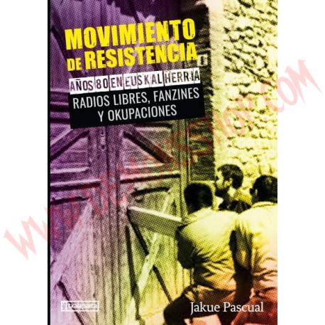 Libro Movimiento de resistencia II. Años 80 en Euskal Herria Radios libres, fanzines y okupaciones