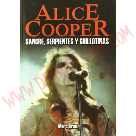 Libro Alice cooper - sangre, serpientes y guillotinas