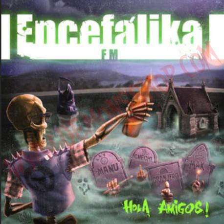 CD Encefálika Fm – Hola Amigos!